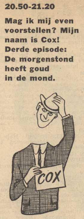 Deel 3. Mag ik mij even voorstellen? Mijn naam is Cox! (1953).