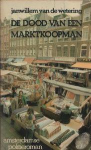 De dood van een marktkoopman. Door Janwillem van de Wetering.