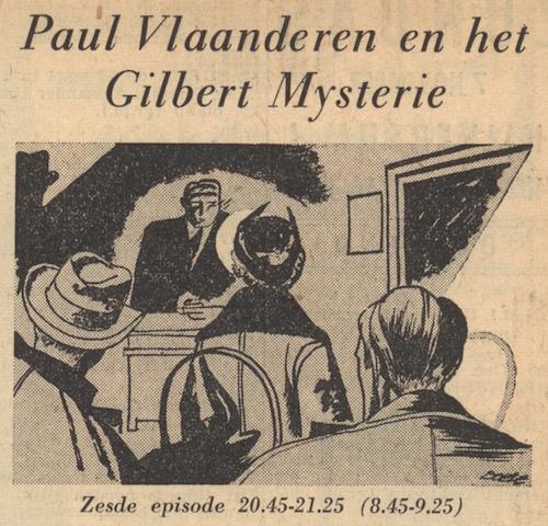 Deel 6. Paul Vlaanderen en het Gilbert mysterie.