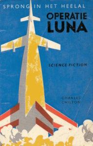 Operatie Luna. Door Charles Chilton. (Sprong in het heelal. Serie 1.)
